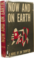 Books:First Editions, Jim Thompson's Rare First Novel: Now and On Earth. (NewYork: Modern Age Books, 1942), first edition, 306 pages, light b...