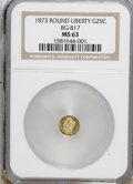 California Fractional Gold: , 1873 25C Liberty Round 25 Cents, BG-817, R.3, MS63 NGC. . NGCCensus: (9/15). PCGS Population (62/67). (#10678)...