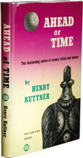 Books:First Editions, Harry Kuttner: Ahead of Time. (New York: Ballantine, 1953),first edition, 177 pages, bound in blue boards with silver ...