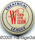 Political:Pinback Buttons (1896-present), VERY UNUSUAL WOODROW WILSON SLOGAN BUTTON. This is the first ex...