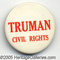 "Political:Pinback Buttons (1896-present), VERY SCARCE 2 ¼"" TRUMAN ""CIVIL RIGHTS"" BUTTON. Highly desirable...."