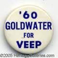 """Political:Pinback Buttons (1896-present), RARE 1 ¼"""" 1960 GOLDWATER V.P. BUTTON. Probably a national conven..."""