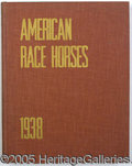 """Books:Non-fiction, 1938 """"AMERICAN RACE HORSES"""" LARGE HARDCOVER BOOK. Essentially t..."""