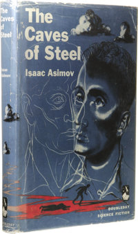 Isaac Asimov: The Caves of Steel. (Garden City, New York: Doubleday, 1954), first edition, 224 pages, blue cloth with re...