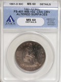 Seated Half Dollars, 1861-O 50C --Altered Surfaces--ANACS. MS60 Details....