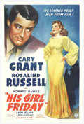 "Movie Posters:Comedy, His Girl Friday (Columbia, 1940). One Sheet (27"" X 41""). HowardHawks lifted a page from the screwball comedy genre by addin..."