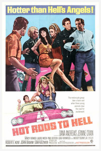 "Hot Rods to Hell (MGM, 1967). One Sheet (27"" X 41""). Okay, so it's a little late in the ""hot rod"" se..."