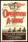 "Movie Posters:Short Subject, Operation A-Bomb (RKO, 1952). One Sheet (27"" X 41""). Released incolor by RKO Radio, this 16-minute documentary displayed on..."