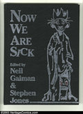 Books:Hardcover, Now We Are Sick Limited Edition, Numbered 203 of 250 (Dream HavenBooks, 1991) Condition: NM. Just like the title implies, t...