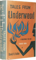 Books:First Editions, David H. Keller: Tales From Underwood. (New York: Pellegrini& Cudahy for Arkham House, 1952), first edition, 322 pages,...