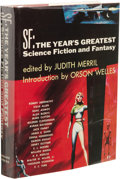 Books:First Editions, Judith Merril, editor: SF: The Year's Greatest Science-Fictionand Fantasy. Introduction by Orson Welles. (New York: Gno...