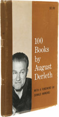 Books:First Editions, August Derleth: 100 Books by August Derleth. (Sauk City:Arkham House, 1962), first edition, 121 pages, pictorial wrappe...