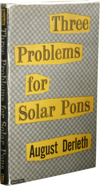 August Derleth: Three Problems for Solar Pons. (Sauk City: Mycroft & Moran, 1952), first edition, 112 pages, bla...