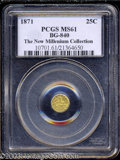 California Fractional Gold: , 1871 25C Liberty Round 25 Cents, BG-840, Low R.4, MS61 PCGS....
