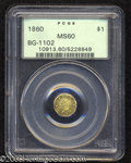 California Fractional Gold: , 1860 $1 Liberty Octagonal 1 Dollar, BG-1102, R.4, MS60 PCGS....
