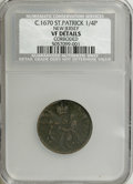 (1670-75) FARTH St. Patrick Farthing--Corroded--NCS. VF Details. Breen-208. No distinguishing marks or figures appear be...