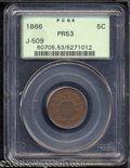 1866 5C Shield Five Cents, Judd-509, Pollock-592, R.6, PR53 PCGS. The obverse is the same as that used to coin regular i...