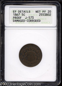 1867 5C Shield Five Cents, Judd-573, Pollock-649, R.7--Damaged, Corroded--ANACS. XF Details, Net PR20. Similar to the re...
