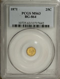 California Fractional Gold, 1871 25C Liberty Round 25 Cents, BG-864, R.5, MS63 PCGS....