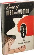 Books:First Editions, Richard Matheson: Born of Man and Woman. (Philadelphia: TheChamberlain Press, Inc., 1954), first edition, author's firs...