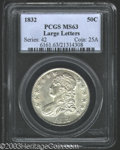Bust Half Dollars: , 1832 Large Letters MS63 PCGS. ...