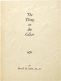 Books:First Editions, David H Keller: Signed First Edition of The Thing in theCellar. (Millheim, Pennsylvania: The Bizarre Series, nd[1940])...