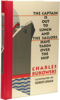Books:First Editions, Charles Bukowski: The Captain is Out to Lunch and the SailorsHave Taken Over the Ship Illustrated by Robert Crumb. (Sa...