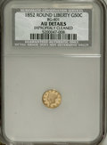 California Fractional Gold: , 1852 50C Liberty Round 50 Cents, BG-401, R.3,--ImproperlyCleaned--NCS. AU Details. NGC Census: (0/9). PCGS Population(3/1...