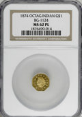 California Fractional Gold, 1874 $1 Indian Octagonal 1 Dollar, BG-1124, High R.4 MS62 ProoflikeNGC....