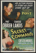 "Movie Posters:War, Secret Command (Columbia, 1944). One Sheet (27"" X 41"") Style B.War. Starring Pat O'Brien, Carole Landis, Chester Morris, Ru..."