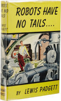 Books:First Editions, Lewis Padgett: Robots Have No Tails. (New York: Gnome Press,Inc., 1952), first edition, 224 pages, jacket illustra...