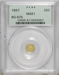 California Fractional Gold: , 1867 25C Liberty Round 25 Cents, BG-825, R.4, MS61 PCGS. . PCGSPopulation (7/46). NGC Census: (1/5). (#10686)...