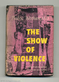 Books:Hardcover, The Show of Violence - First Edition (Doubleday, 1949). Knownprimarily by comic book collectors as the author of the influe...