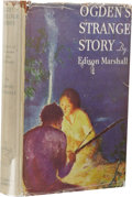Books:First Editions, Edison Marshall: Ogden's Strange Story. (New York: H.C.Kinsey & Company, Inc., 1934), first edition, 283 pages, orange...