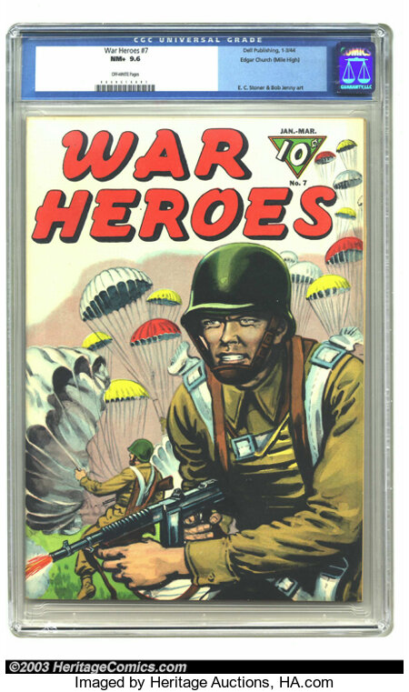 War Heroes #7 Mile High pedigree (Dell, 1944) CGC NM+ 9.6 Off-white pages. The sheer grit and determination of our fighting ...