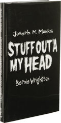 Books:First Editions, Joseph M. Monks: Signed Limited Edition of Stuff Out'a MyHead. (Chanting Monks Press, 2002), first edition, 126 pages,...