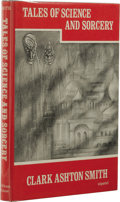 Books:First Editions, Clark Ashton Smith: Tales of Science and Sorcery. (SaukCity: Arkham House, 1964), first edition, 256 pages, black cloth...