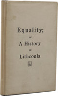 Books:First Editions, Equality; or a History of Lithconia. (Philadelphia: ThePrime Press, 1947), first edition thus, 86 pages, blue cloth wit...