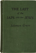 Books:First Editions, Solomon Cruso. The Last of the Japs and the Jews. New York:Herman W. Lefkowitz, Inc., 1933. . ...