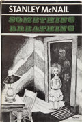 Books:First Editions, Stanley McNail. Something Breathing. Sauk City: ArkhamHouse, 1965.. ...