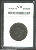 1819/8 1C AU55 ANACS. N-1, High R.1. The first 8 in the date is recut, and the curve of the underdigit completes the low...