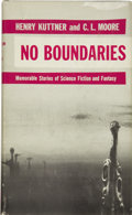 Books:First Editions, Henry Kuttner and C. L. Moore. No Boundaries....