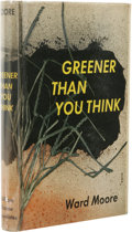 Books:First Editions, Ward Moore: Greener Than You Think. (New York: WilliamSloane Associates, Inc., 1947), first edition, 358 pages, graycl...