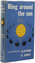Books:First Editions, Clifford D. Simak: Ring Around the Sun. (New York: Simon andSchuster, 1953), first edition, 242 pages, yellow cloth wit...