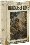 Books:First Editions, William Henry Warner: The Bridge of Time. (New York: Scott& Seltzer, 1919), first edition, 372 pages, bound in blueclo...