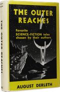 Books:First Editions, August Derleth (Editor) Signed: The Outer ReachesFavorite Science-Fiction Tales Chosen by Their Authors. (NewYork:...