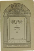 Books:First Editions, Garrett Smith: Between Worlds. (New York: Stellar PublishingCorporation, 1929), first edition, 93 pages, wrappers with ...