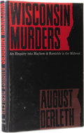 Books:First Editions, August Derleth: Wisconsin Murders. (Sauk City: Mycroft &Moran, 1968), first edition, 222 pages, black cloth with gilt l...