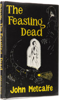 Books:First Editions, John Metcalfe: The Feasting Dead. (Sauk City: Arkham House,1954), first edition, 123 pages, dust jacket by Frank Utpate...
