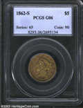 1862-S $5 Good 6 PCGS. The date and all obverse stars are bold, while the bottoms of UNITED and FIVE D have begun to blu...
